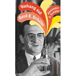 Vorhang auf: Gerd E. Schäfer: eBook von Alexander G. Schäfer