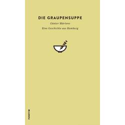 Die Graupensuppe als Buch von Märtens Günter/ Günter Märtens