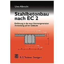 Stahlbetonbau nach EC 2. Uwe Albrecht  - Buch