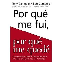 Porqué me fui  porqué me quedé. Tony Campolo  Bart Campolo  - Buch