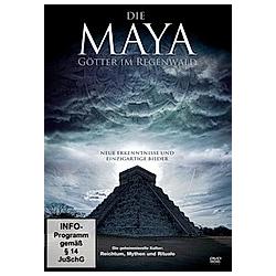 Die Maya - Götter im Regenwald