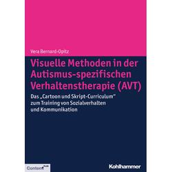 Visuelle Methoden in der Autismus-spezifischen Verhaltenstherapie (AVT): eBook von Vera Bernard-Opitz