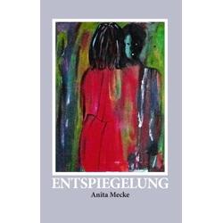 Entspiegelung als Buch von Anita Mecke
