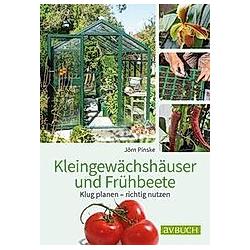 Kleingewächshaus und Frühbeet. Jörn Pinske  - Buch