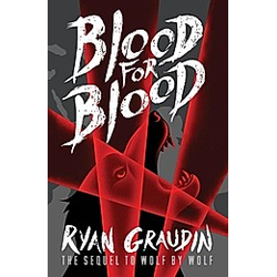 Wolf by Wolf: Blood for Blood. Ryan Graudin  - Buch