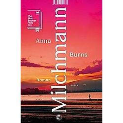 Milchmann. Anna Burns  - Buch