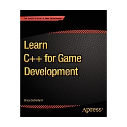 Learn C++ for Game Development. Bruce Sutherland  - Buch