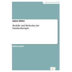 Modelle und Methoden der Familientherapie: eBook von Sabine Müller