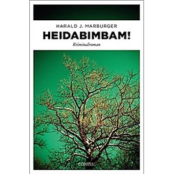 Heidabimbam!. Harald J. Marburger  - Buch