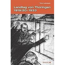 Landtag von Thüringen 1919/20-1933. Timo Leimbach  - Buch