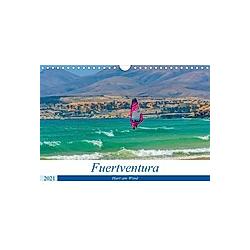Fuerteventura - Hart am Wind (Wandkalender 2021 DIN A4 quer)