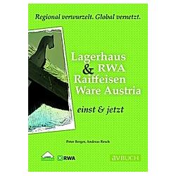 Lagerhaus & RWA Raiffeisen Ware Austria einst & jetzt. Peter Berger  Andreas Resch  - Buch