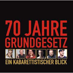 70 Jahre Grundgesetz. Ein Kabarettistischer Blick als Hörbuch CD von