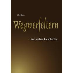 Wegwerfeltern: eBook von Lilly Klein