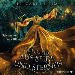 Ein Kleid aus Seide und Sternen 1: Ein Kleid aus Seide und Sternen als Hörbuch Download von Elizabeth Lim