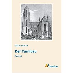 Der Turmbau. Oskar Loerke  - Buch