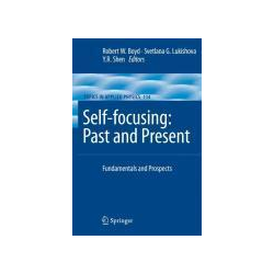 Self-focusing: Past and Present