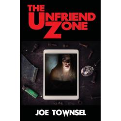 The Unfriend Zone als Taschenbuch von Joe Townsel