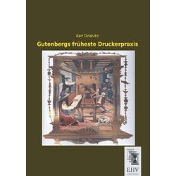 Gutenbergs früheste Druckerpraxis als Buch von Karl Dziatzko