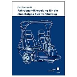 Fahrdynamikregelung für ein einachsiges Elektrofahrzeug. Paul Oborowski  - Buch