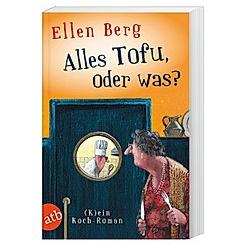 Alles Tofu  oder was?. Ellen Berg  - Buch