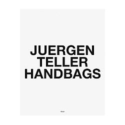 Handbags. Juergen Teller  - Buch