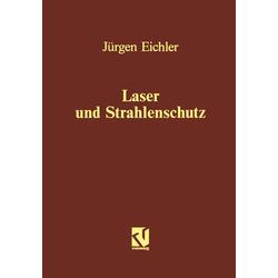 Laser und Strahlenschutz als Buch von Jürgen Eichler