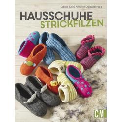 Hausschuhe strickfilzen als Buch von Sabine Abel/ Annette Diepolder