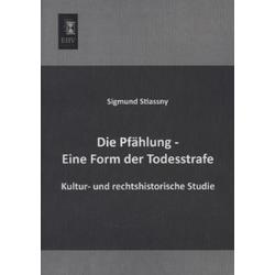Die Pfählung - Eine Form der Todesstrafe als Buch von Sigmund Stiassny