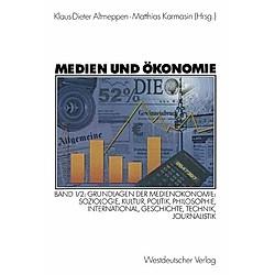 Medien und Ökonomie: Bd.1/2 Medien und Ökonomie - Buch