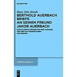 Berthold Auerbach: Briefe an seinen Freund Jakob Auerbach  3 Tle.. Berthold Auerbach  - Buch