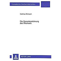 Die Garantiezeichnung des Wechsels. Matthias Mörtzsch  - Buch