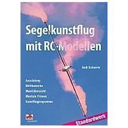 Segelkunstflug mit RC-Modellen. Andi Schaerer  - Buch