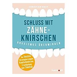 Schluss mit Zähneknirschen. Christian Koch  - Buch