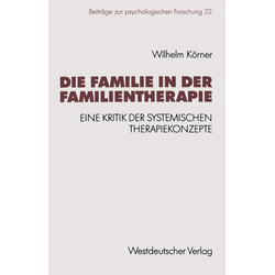 Die Familie in der Familientherapie: eBook von Wilhelm Körner