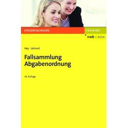 Fallsammlung Abgabenordnung: eBook von Christian Lehnert/ Uta Hey