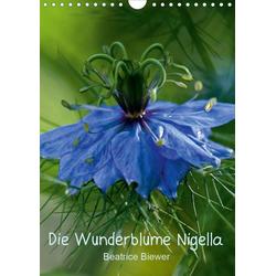 Die Wunderblume Nigella (Wandkalender 2021 DIN A4 hoch)