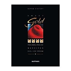 Sweet Gold: Bd.2 Pralinen, Marzipan, Eis