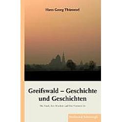 Greifswald - Geschichte und Geschichten. Hans G. Thümmel  - Buch