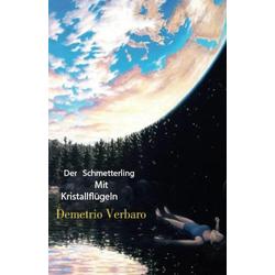 Der Schmetterling Mit Kristallflugeln: eBook von DEMETRIO VERBARO