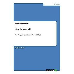 King Edward VII.. Felisa Kowalewski  - Buch