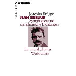 Jean Sibelius. Symphonien und symphonische Dichtungen als Taschenbuch von Joachim Brügge