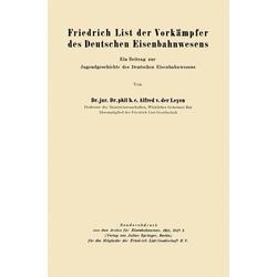 Friedrich List der Vorkämpfer des Deutschen Eisenbahnwesens: eBook von Alfred von der Leyen