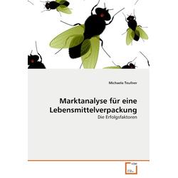Marktanalyse für eine Lebensmittelverpackung als Buch von Michaela Teufner
