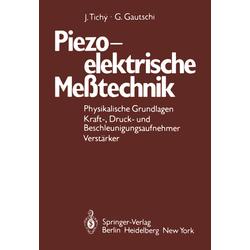 Piezoelektrische Meßtechnik als Buch von G. Gautschi/ J. Tichy