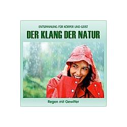 Der Klang der Natur - Regen mit Gewitter (ohne Musik) Naturklänge für Körper und Geist