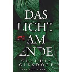 Das Licht am Ende. Claudia Giesdorf  - Buch
