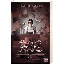 Ein Schreibtisch voller Träume. Rachel Hauck  - Buch