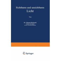 Sichtbares und unsichtbares Licht als Buch von Eduard Rüchardt