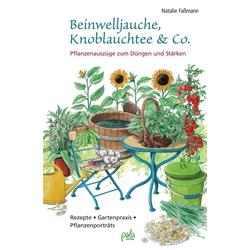 Beinwelljauche Knoblauchtee & Co.: Buch von Natalie Faßmann